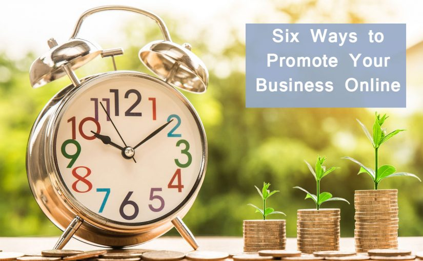 Six Smart Ways to Promote Your Business Online