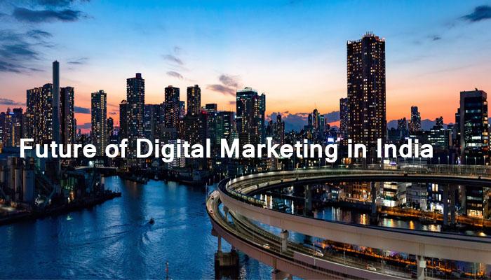 Future of digital marketing in India